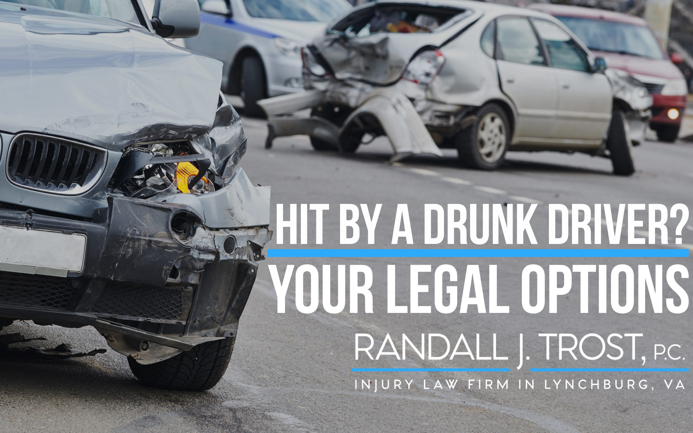 Hit By a Drunk Driver? Your Legal Options